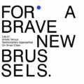 2018 - FOR A BRAVE NEW BRUSSELS at MAAT, Lisbon